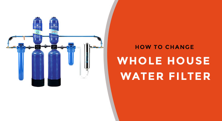 How to Change the Whole House Water Filter